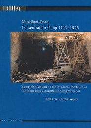 Mittelbau-Dora Concentration Camp 1943-1945